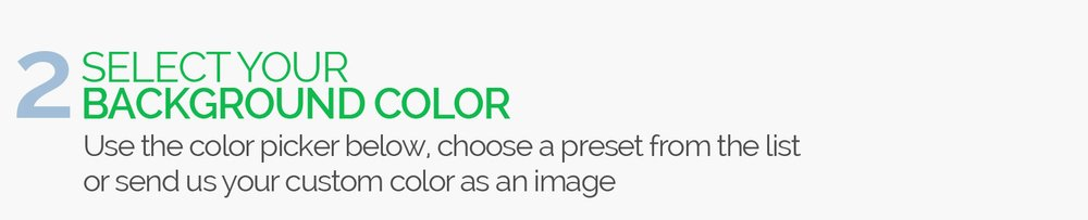 Step Two: Select Your Background Color